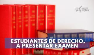 Estudiantes de derecho deberán presentar examen