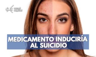 medicamento para el acné induciría al suicidio