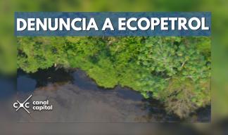 ANLA denuncia a Ecopetrol por contaminación en Barranca