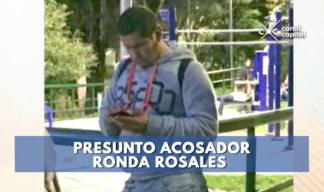 presunto acosador ronda Rosales