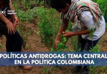 Políticas-antidrogas--tema-central-en-la-política-colombiana