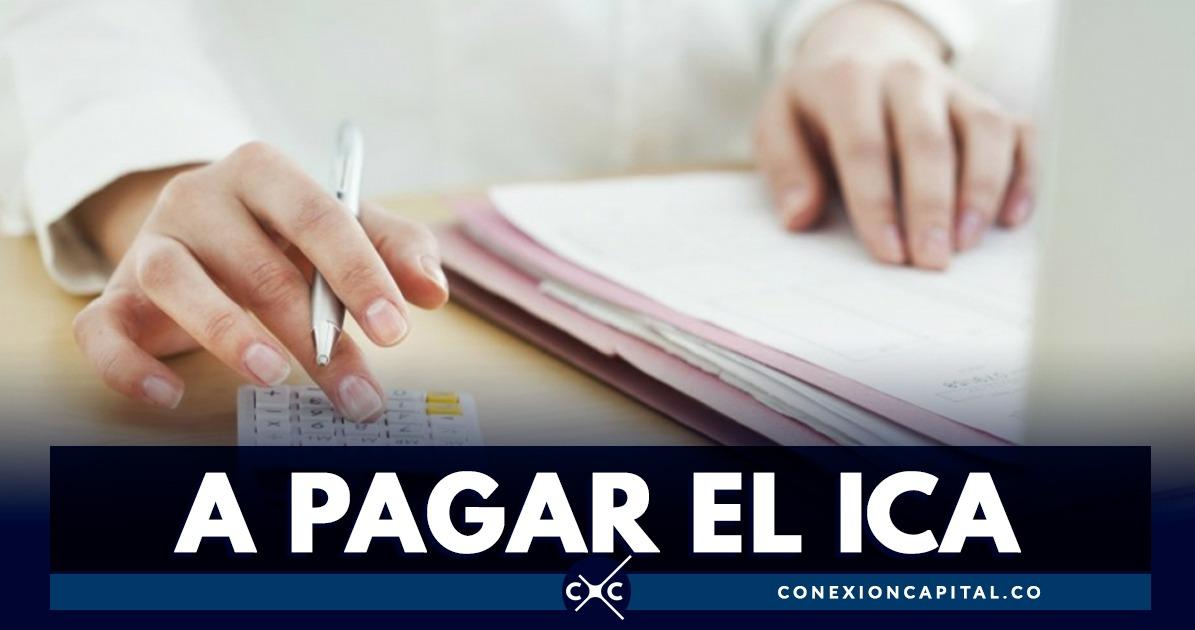 Este viernes vence el plazo para declarar y pagar el ICA - Canal Capital