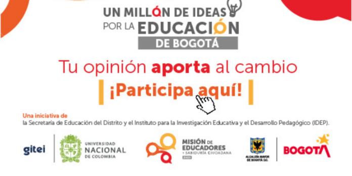 Consulta ' Un millón de ideas por la educación de Bogotá'.